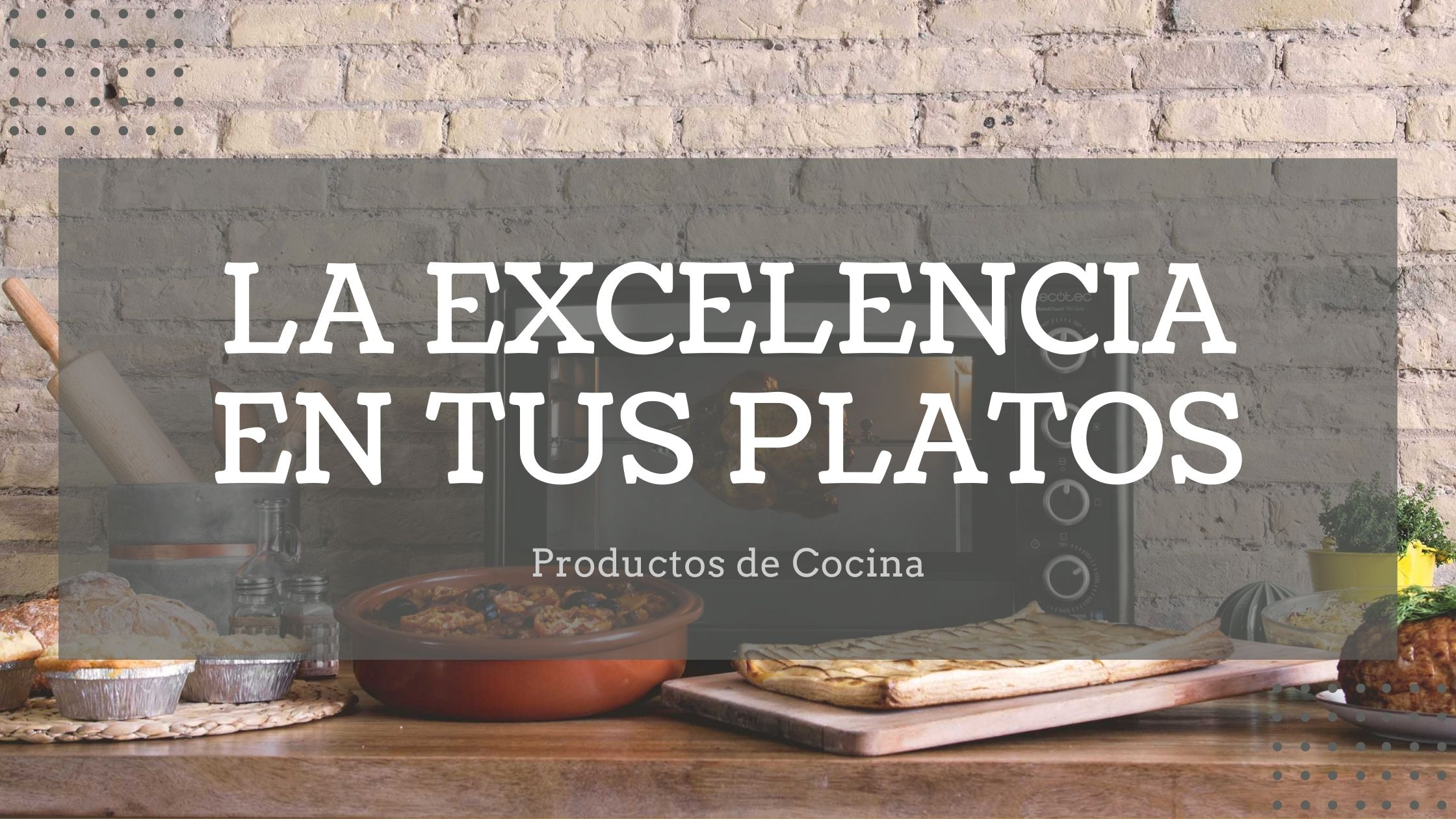 La excelencia en tus platos. Productos de cocina
